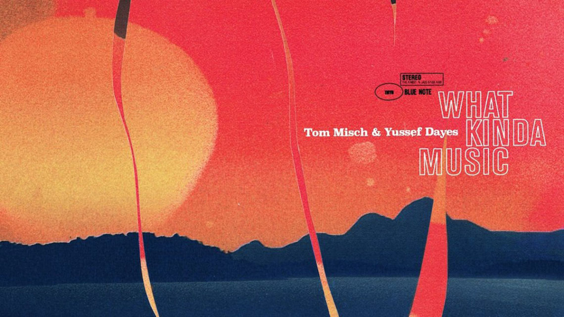 www.thewickedsound.com Tom Misch Yussef Dayes What Kina Music