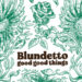 www.thewickedsound.com Blundetto Good Good Things