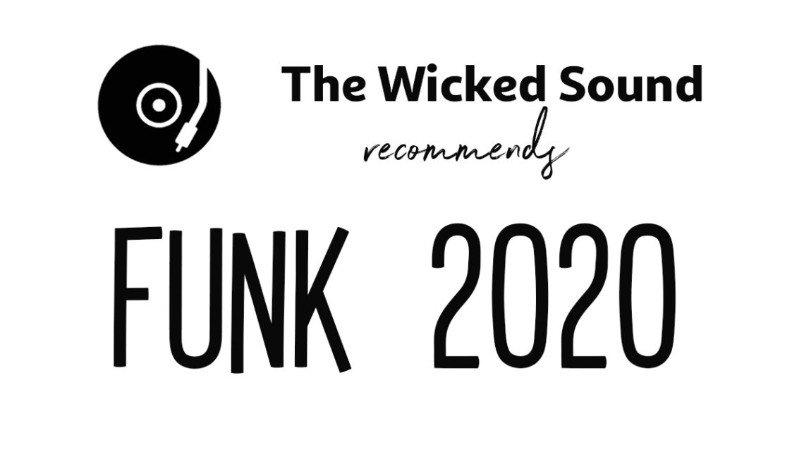 FUNK 2020 albums recommended by The Wicked Sound