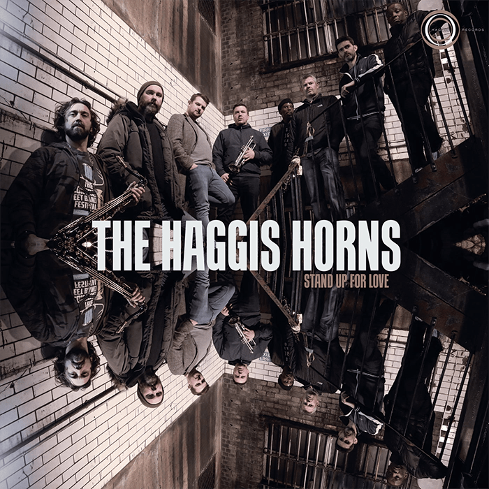 www.thewickedsound.com The Haggis Horns Stand Up For Love