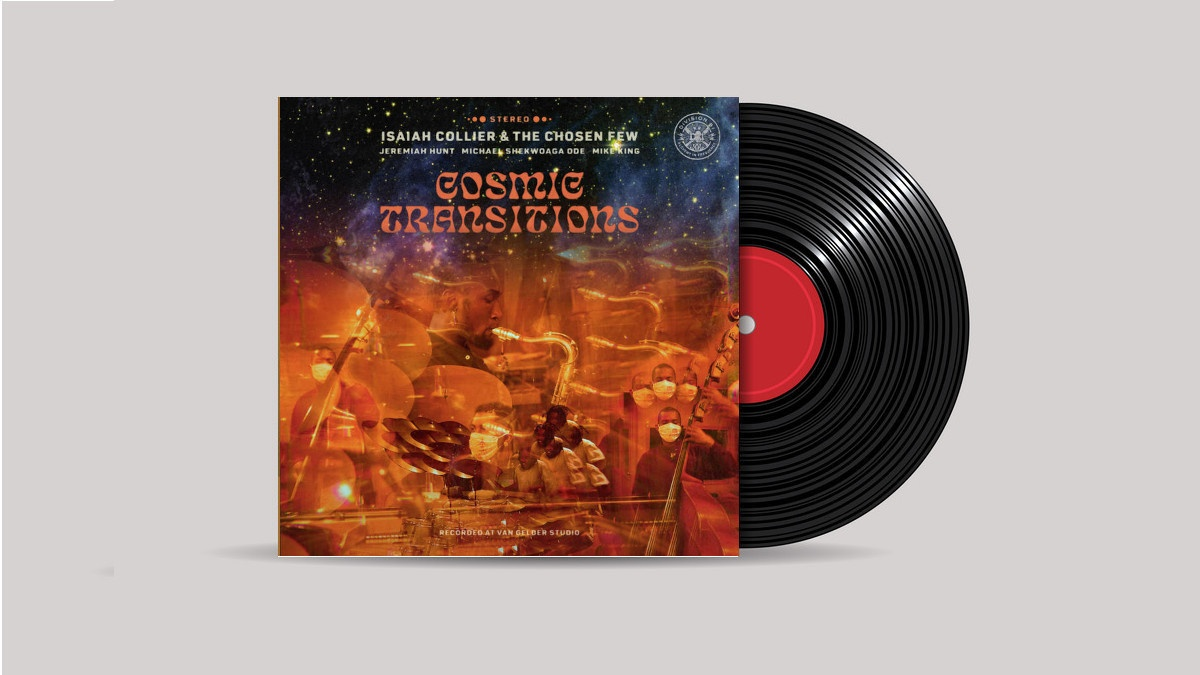 www.thewickedsound.com Album Picks Jazz Isaiah Collier & The Chosen Few – Cosmic Transitions [Division 81 Records]