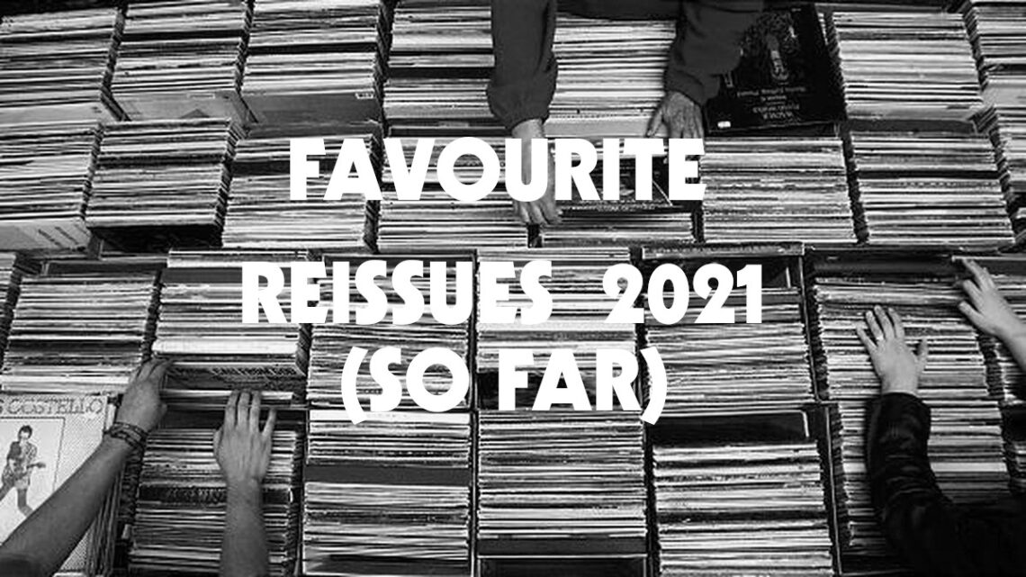 www.thewickedsound.com THE BEST OF REISSUES 2021 so far